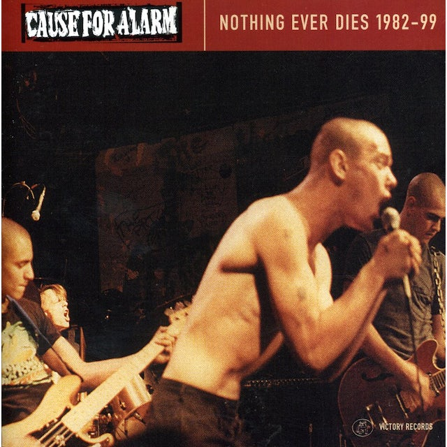 Cause For Alarm NOTHING EVER DIES CD
