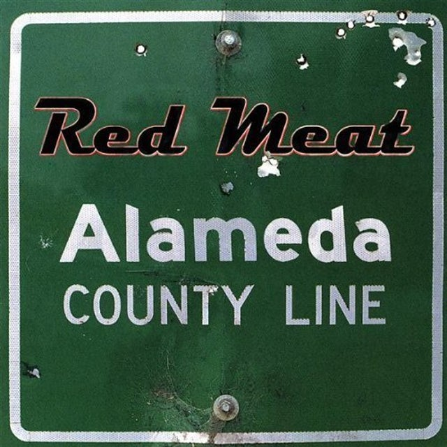 Red Meat ALAMEDA COUNTY LINE CD