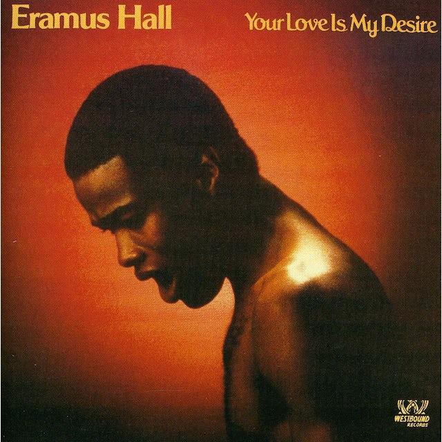 Eramus Hall YOUR LOVE IS MY DESIRE CD