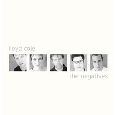 Lloyd Cole NEGATIVES CD