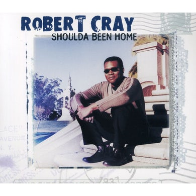 Robert Cray SHOULDA BEEN HOME CD