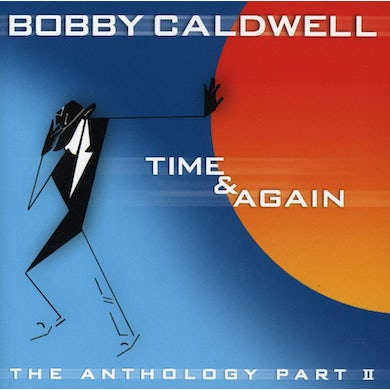Bobby Caldwell TIME & AGAIN: THE ANTHOLOGY PART II CD