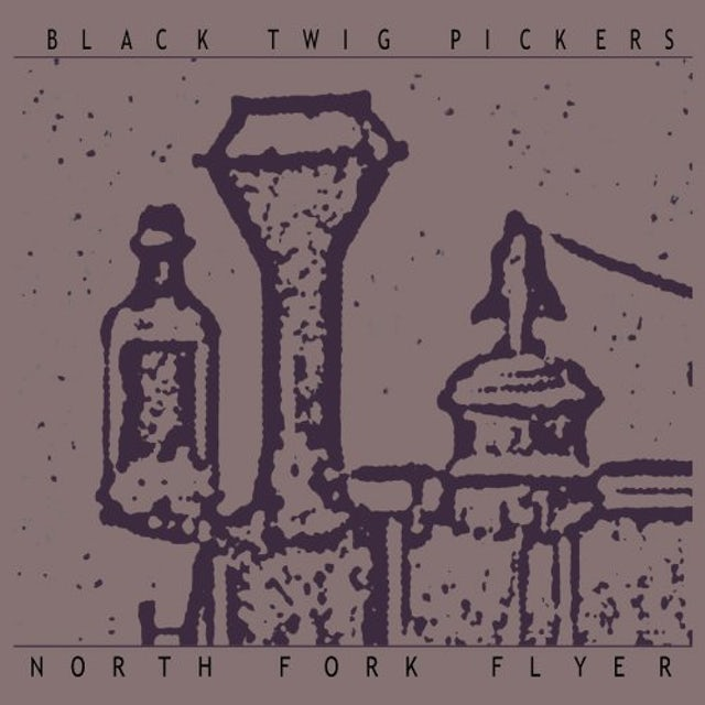 Black Twig Pickers NORTH FORK FLYER CD