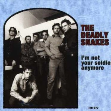 Deadly Snakes I'M NOT YOUR SOLDIER ANYMORE CD