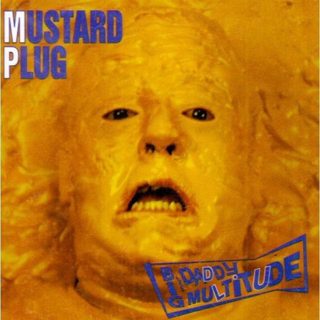 Mustard Plug BIG DADDY MULTITUDE CD