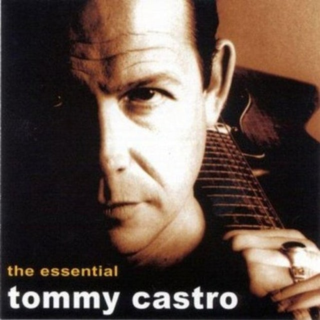 ESSENTIAL TOMMY CASTRO CD