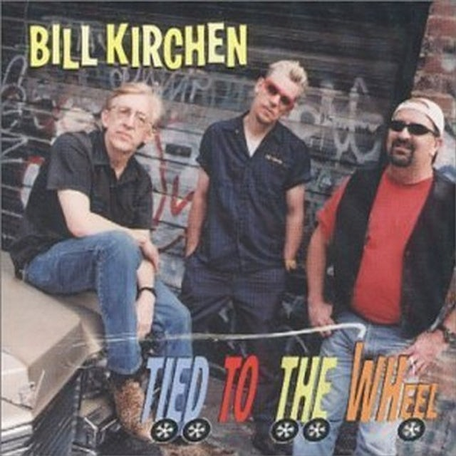 Bill Kirchen TIED TO THE WHEEL CD