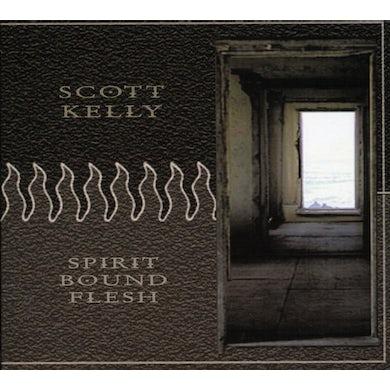 Scott Kelly SPIRIT BOUND FLESH CD