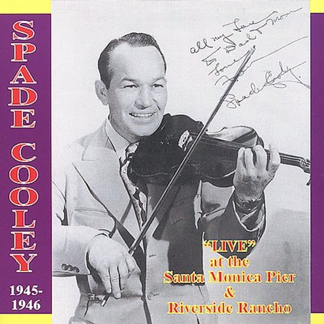 Spade Cooley LIVE AT SANTA MONICA PIER & RIVERSIDE RANCHO 1945- CD