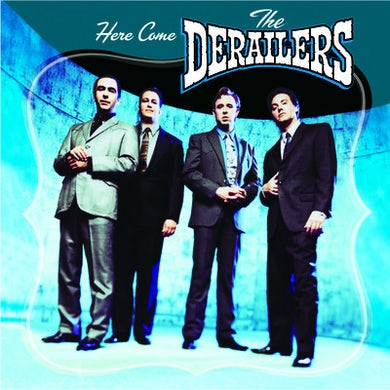 HERE COME THE DERAILERS CD