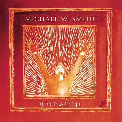 Michael W Smith WORSHIP CD