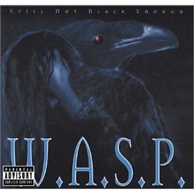 W.A.S.P STILL NOT BLACK ENOUGH CD