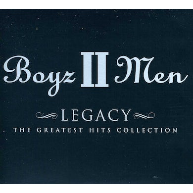 Boyz II Men LEGACY: THE GREATEST HITS COLLECTION CD