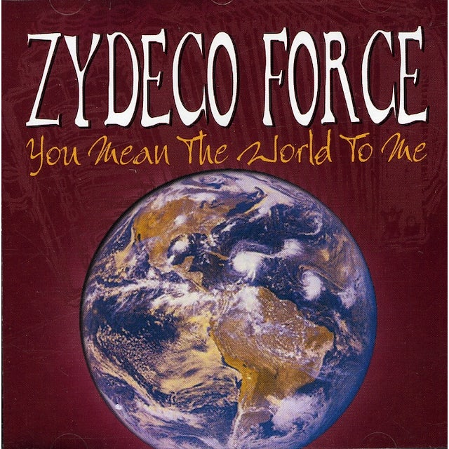Zydeco Force YOU MEAN THE WORLD TO ME CD