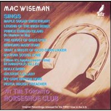 Mac Wiseman AT THE TORONTO HORSESHOE CLUB CD
