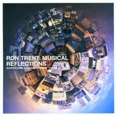 Ron Trent MUSICAL REFLECTIONS CD