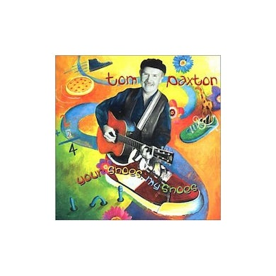 Tom Paxton YOUR SHOES MY SHOES CD