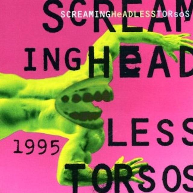 Screaming Headless Torsos 1995 CD