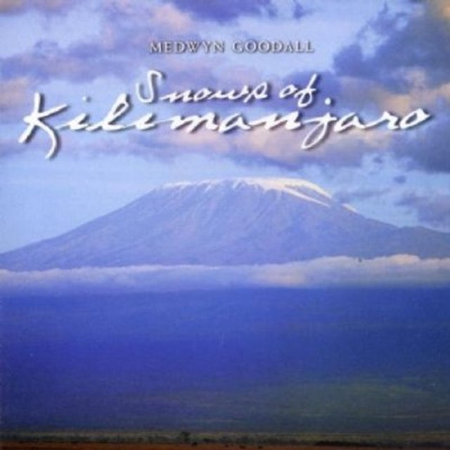 Medwyn Goodall SNOWS OF KILIMANJARO CD
