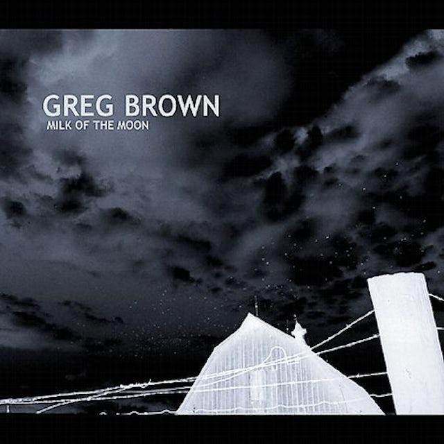 Greg Brown MILK ON THE MOON CD