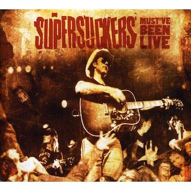 Supersuckers MUST'VE BEEN LIVE CD