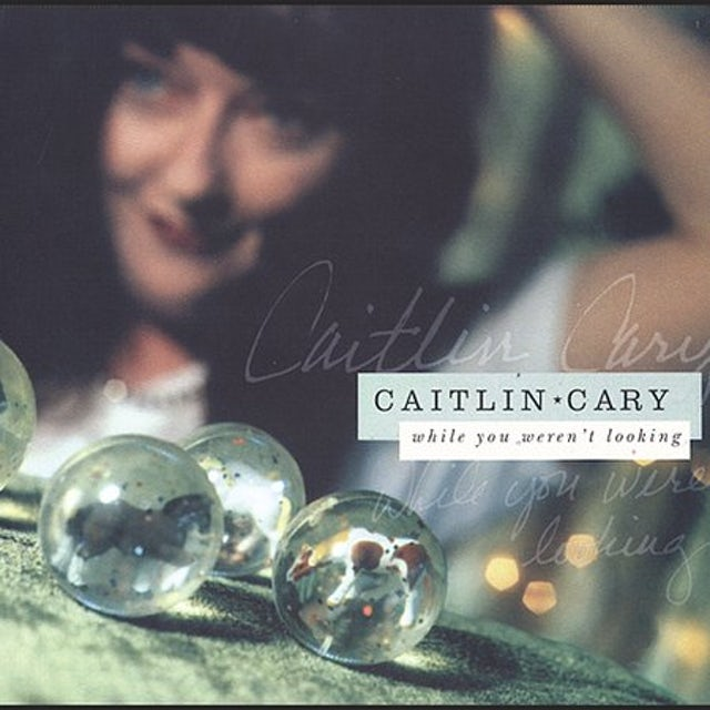 Caitlin Cary WHILE YOU WEREN'T LOOKING CD