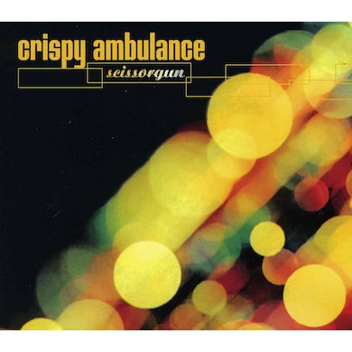 Crispy Ambulance SCISSORGUN CD