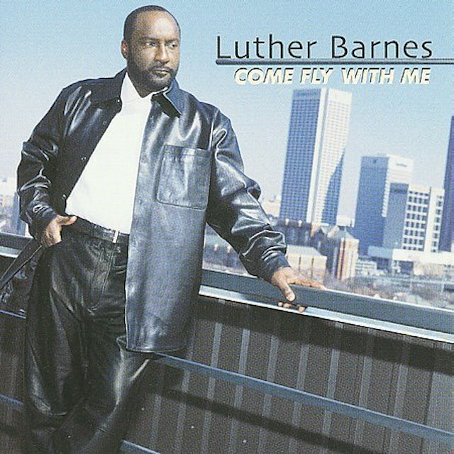 Luther Barnes COME FLY WITH ME CD