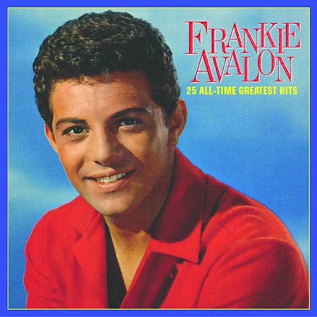 Frankie Avalon 25 ALL TIME GREATEST HITS CD