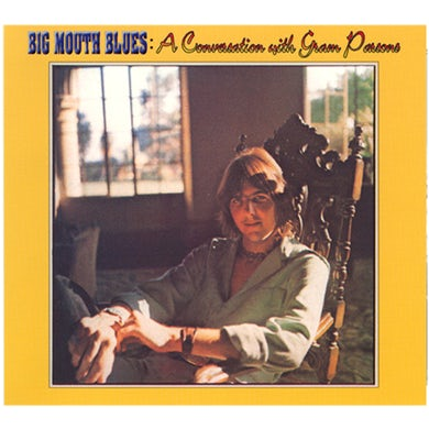 BIG MOUTH BLUES: A CONVERSATION WITH GRAM PARSONS CD