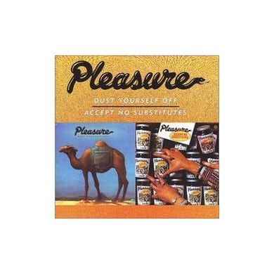 Pleasure DUST YOURSELF OFF & ACCEPT NO SUBSTITUTES CD