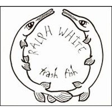 Ralph White TRASH FISH CD