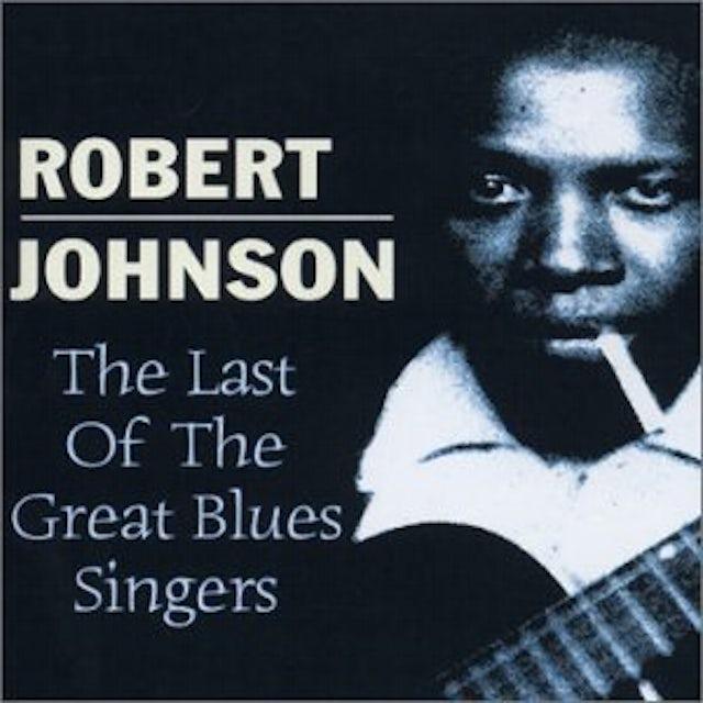 Robert Johnson LAST OF THE GREAT BLUES SINGERS CD