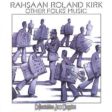 Rahsaan Roland Kirk OTHER FOLKS MUSIC CD