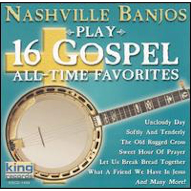 Nashville Banjos PLAY 16 GOSPEL ALL TIME FAVORITES CD