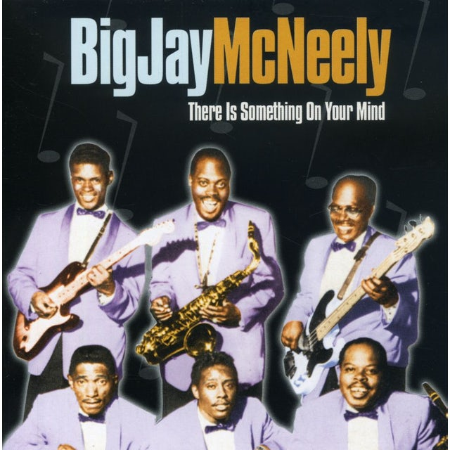 Big Jay Mcneely THERE IS SOMETHING ON YOUR MIND CD