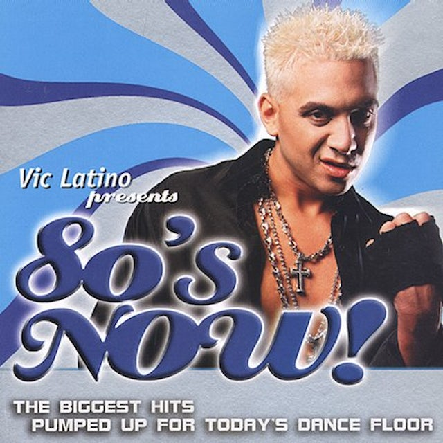 Vic Latino 80'S NOW CD