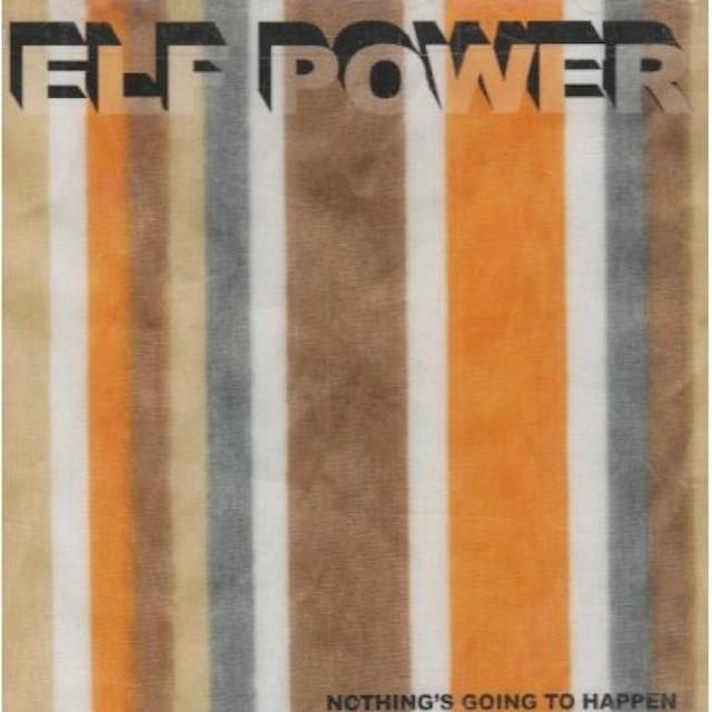 Elf Power NOTHING'S GOING TO HAPPEN CD