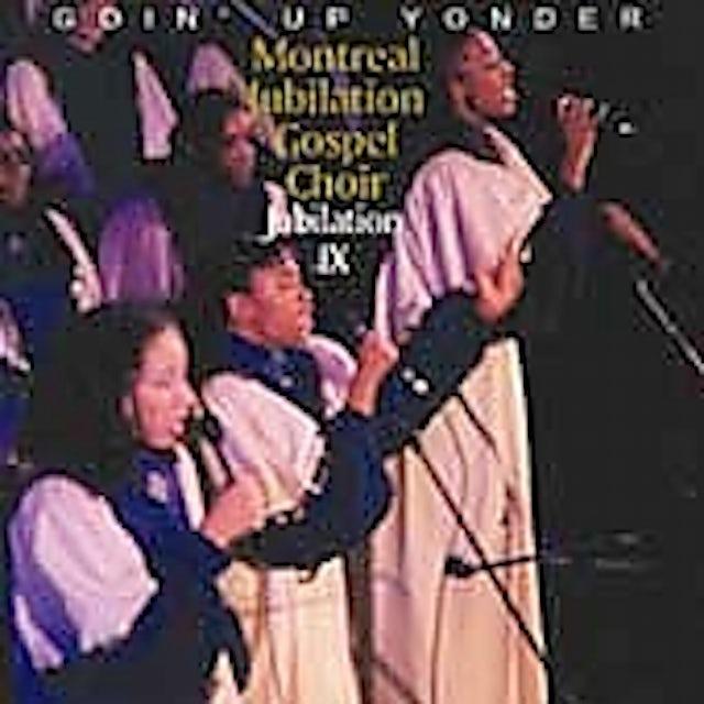 Montreal Jubilation Gospel Choir JUBILATION 9: GOIN UP YONDER CD