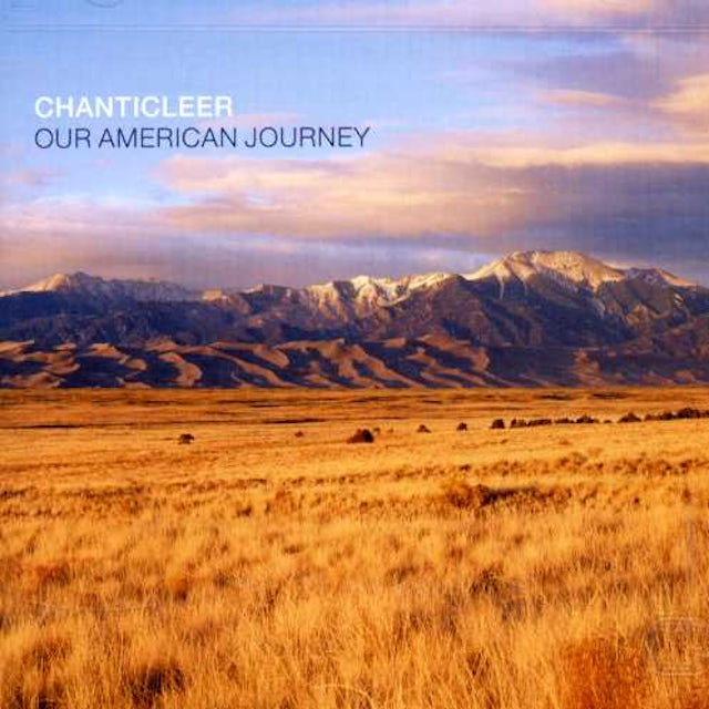 Chanticleer OUR AMERICAN JOURNEY CD