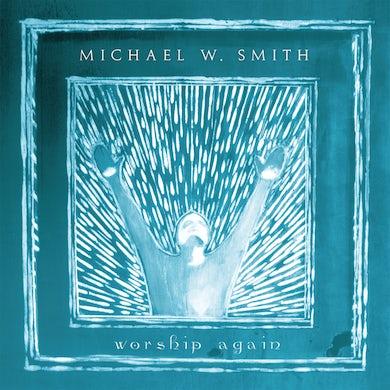 Michael W Smith WORSHIP AGAIN CD