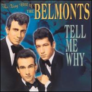 Belmonts VERY BEST OF: TELL ME WHY CD