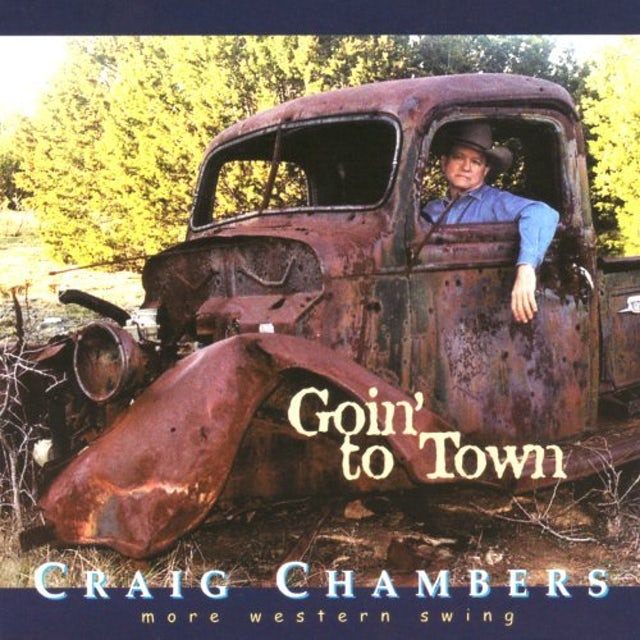 Craig Chambers GOIN TO TOWN CD