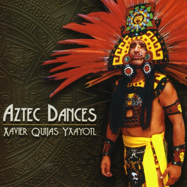 Xavier Quijas Yxayotl AZTEC DANCES CD