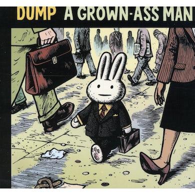 Dump GROWN ASS MAN CD