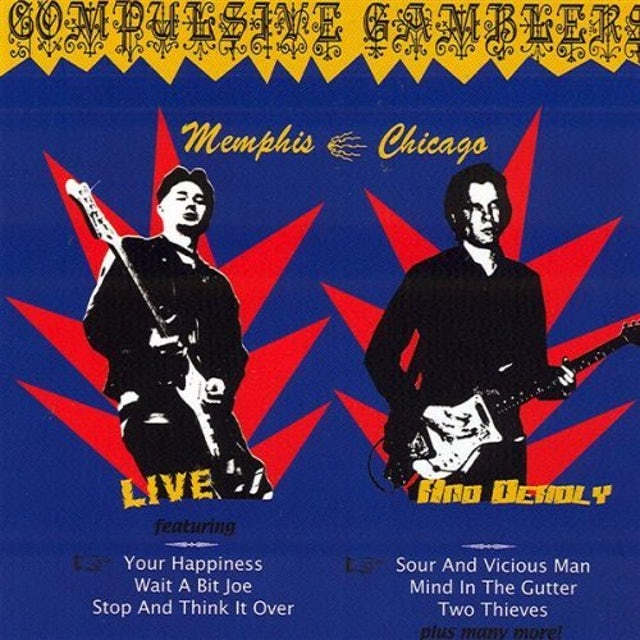 Compulsive Gamblers LIVE & DEADLY: MEMPHIS-CHICAGO CD