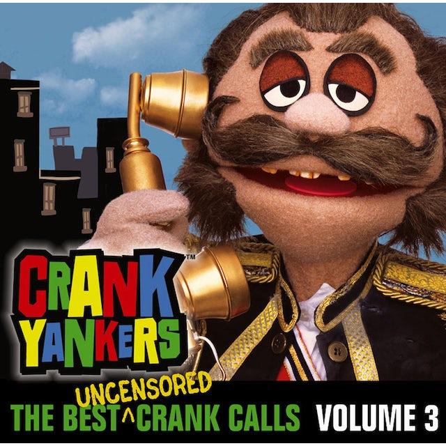 Crank Yankers BEST UNCENSORED CRANK CALLS 3 CD