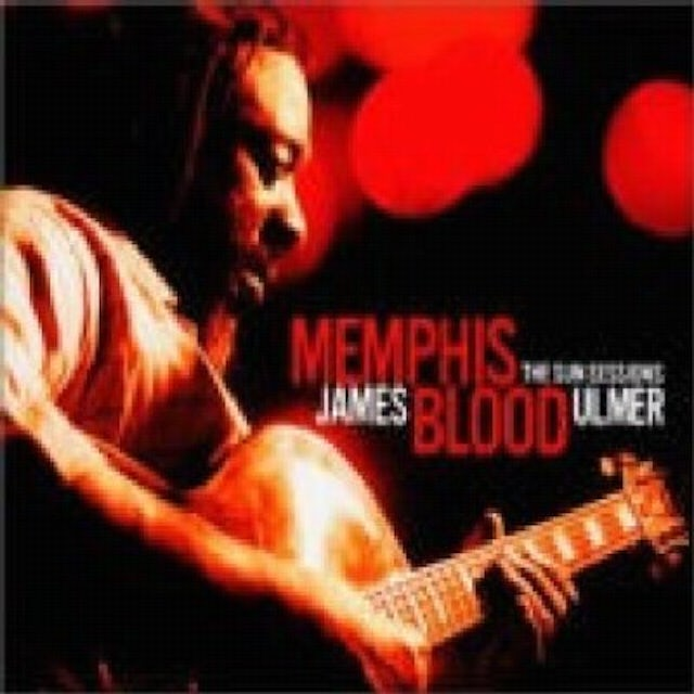James Blood Ulmer MEMPHIS BLOOD: THE SUN SESSIONS CD