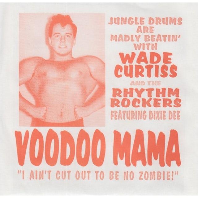 Wade Curtiss & The Rhythm Rockers VOODOO MAMA / ROMPIN Vinyl Record