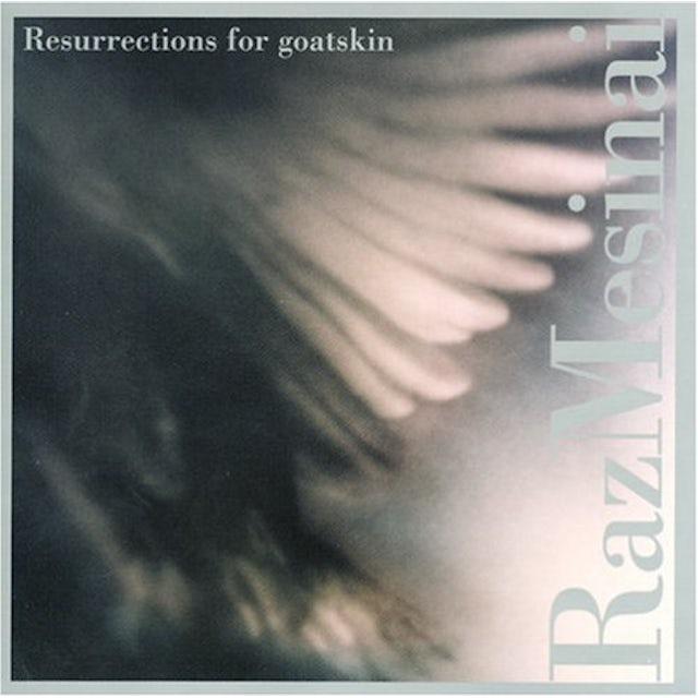 Raz Mesinai RESURRECTIONS FOR GOATSKIN CD